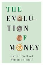 THE EVOLUTION OF MONEY - ORRELL, DAVID/ CHLUPAT², ROMAN - NEW HARDCOVER BOOK