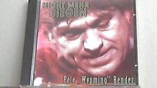 Pete Wyoming Bender -- Nicht mehr siegen --  Rare CD