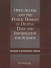 Open Access and the Public Domain in Digital Data and Information for Science: P