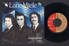 """7"""" LATTE E MIELE RITAGLI DI LUCE / METRO 1980 EMI ITALIAN PROGRESSIVE POP ROCK"""