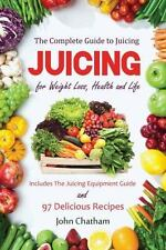 Juice: The Complete Guide To Juicing For Weight Loss, Health And Life - Inclu...
