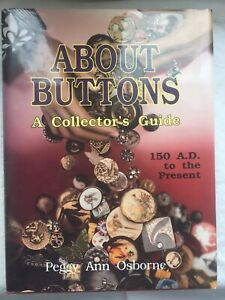 LIVRE BOUTONS. ABOUT BUTTONS - A Collector's Guide - Peggy Ann Osborn -
