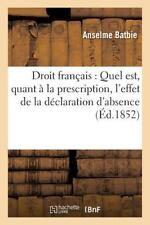 Droit Francais : Quel Est, Quant a la Prescription, l'Effet de la Declaration...