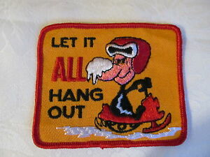 Vintage 70's LET IT ALL HANG OUT Ski Snowmobile Snowboard Humorous Patch Crest
