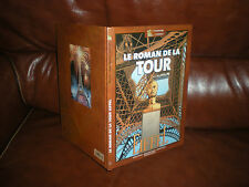 LE ROMAN DE LA TOUR EIFFEL - EDITION ORIGINALE 2004 GRAND FORMAT