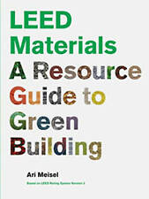 LEED Materials: A Resource Guide to Green Building by Ari Meisel (Paperback,...