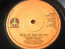 "ROBERT KNIGHT - BETTER GET READY FOR LOVE  7"" VINYL"