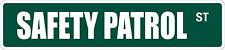 "*Aluminum* Safety Patrol 4"" x 18"" Metal Novelty Street Sign  SS 3146"