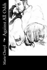 Against All Odds by Marie Cheryl (2014, Paperback)