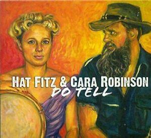 HAT FITZ & CARA ROBINSON ~ Do Tell ~ CD Album [Digipak] ~ EC ~ FREE POST!