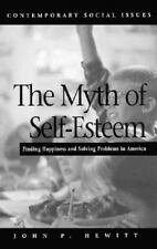 The Myth of Self-Esteem: Finding Happiness and Solving Problems in America (Con