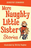 Edwards  Dorothy-More Naughty Little Sister Stories BOOK NEUF