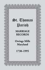 St. Thomas Parish Marriage Records, Owings Mills, Maryland, 1738-1995 (2013,...