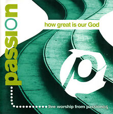 Passion - How Great Is Our God CD 2005 Sparrow Records [SPD 63574]
