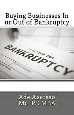 Buying Businesses in or Out of Bankruptcy by Ade Asefeso McIps Mba (Paperback / softback, 2015)
