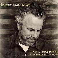 Robert Earl Keen - Happy Prisoner: The Bluegrass Sessions (NEW CD)
