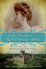 Lady Almina and the Real Downton Abbey: The Lost Legacy of Highclere Castle by C