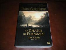 L'EPEE DE VERITE TOME 9 LA CHAINE DES FLAMMES - TERRY GOODKIND - BRAGELONNE 2009