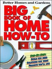 Big Book of Home How-To P Better Homes and Gardens Better Homes and Gardens H