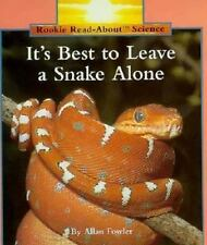 It's Best to Leave a Snake Alone (Rookie Read-About Science) Fowler, Allan Pape
