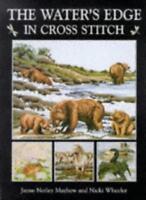 The Water's Edge in Cross Stitch By Jayne Netley Mayhew, Nicki Wheeler