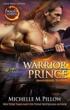 Dragon Lords: Warrior Prince (LARGE PRINT) : Anniversary Edition by Michelle...