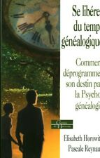 Livre  Se libérer du temps généalogique Elisabeth Horowith Pascale Reynaud  book