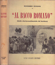 """""""Al Bacco Romano"""". guida storico- sentimentale del bevitore. 1958. ."""
