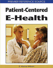 NEW Patient-Centered E-Health by E. Vance Wilson