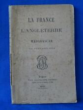 LA FRANCE ET L'ANGLETERRE A MADAGASCAR 1885 RARE EDITION