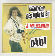 """DALIDA Vinyle 45T 7"""" CHANTEUR DES ANNEES 80 - MA MANIERE -CARRERE 49680 F Réduit"""