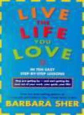 Live the Life You Love: In Ten Easy Step-by-Step Lessons,Barbara Sher