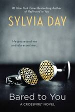 A Crossfire Novel: Bared to You 1 by Sylvia Day (2014, Paperback)