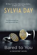 Bared To You (a Crossfire Novel): By Sylvia Day