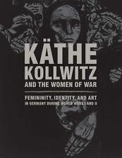 Käthe Kollwitz and the Women of War: Femininity, Identity, and Art in Germany
