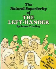 The Natural Superiority of the Left-Hander by James T. de Kay 1992 Paperback