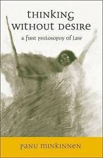 NEW Thinking Without Desire: A First Philosophy of Law by Panu Minkkinen