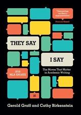 They Say / I Say : The Moves That Matter in Academic Writing, with 2016 MLA Upd…