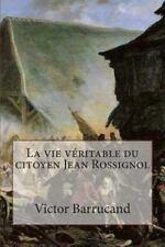 La Vie Veritable du Citoyen Jean Rossignol by Victor Barrucand (2015,...