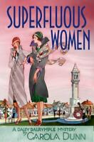 Superfluous Women: A Daisy Dalrymple Mystery (Daisy Dalrymple Mysteries) by Dun