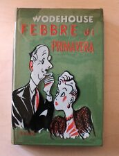 Febbre di primavera - P.G. Wodehouse - 1^ Ed. Elmo 1952 - Umorismo