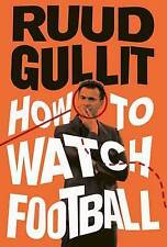 Very Good, How To Watch Football, Gullit, Ruud, Book