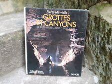 Gaston Rebuffat GROTTES ET CANYONS les 100 plus belles courses et randonnées