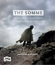 The Somme - A Visual History by Anthony Richards (2016, Paperback)