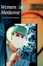 Women in Medicine : An Encyclopedia by Laura Lynn Windsor (2002, Reinforced)
