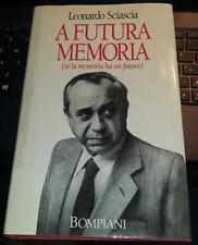 leonardo sciascia-a futura memoria(se la memoria ha un futuro)-bompiani 1989 Ied