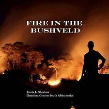 Fire in the Bushveld: Grandma Goes to South Africa series by Linda L. Sheehan