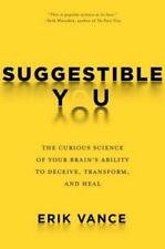 Suggestible You: The Curious Science of Your Brain's Ability to Deceive,: Used