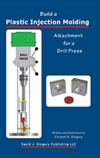 Build a Plastic Injection Molding Attachment for a Drill Press (OOP)