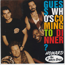 Guess Who S Coming To Dinner - Howard & The White Boys